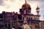 REMEMBERING – JUNE 1984  30TH ANNIVERSARY OF INDIAN ARMY ASSAULT ON SRI DARBAR SAHIB (GOLDEN TEMPLE)
